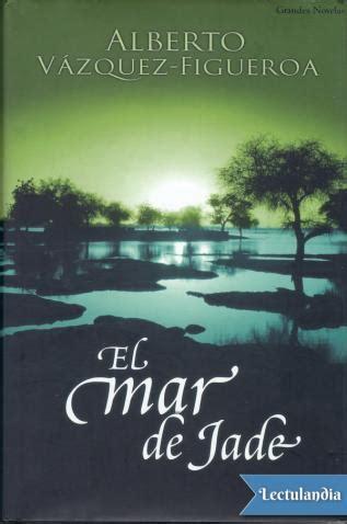 libro el mar de jade el mar de jade alberto v 225 zquez figueroa descargar epub y pdf gratis lectulandia