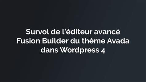 avada theme fusion builder not working survol de l 233 diteur fusion builder d avada wordpress youtube