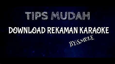download youtube karaoke 100 work download rekaman karaoke kita by smule youtube