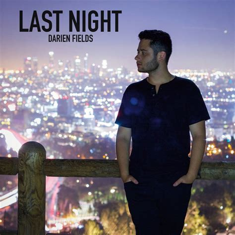 last night mp3 last night darien fields mp3 buy full tracklist