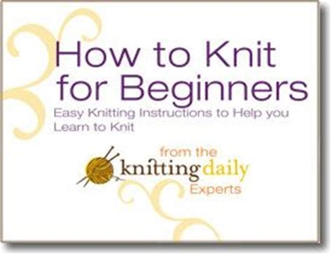 learning to knit beginners knitting for beginners learn how to knit the simple way