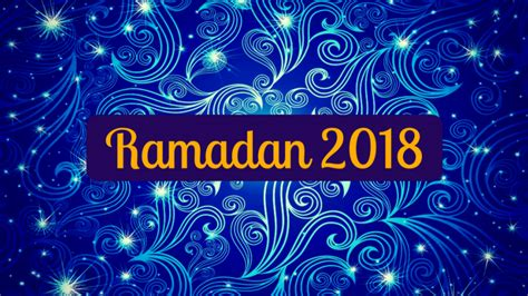 when is ramadan 2018 ramadan 2018 when is ramadan and what is ramadan