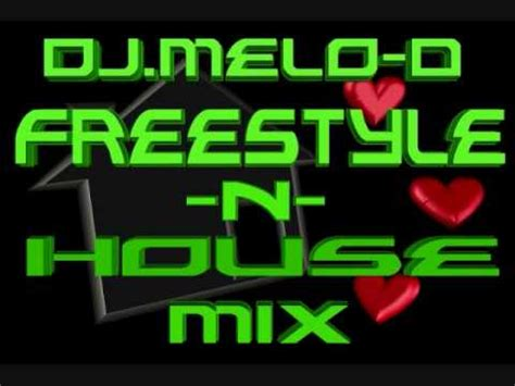 freestyle house music freestyle and house music mix dj melo d chicago style house and freestyle mix youtube