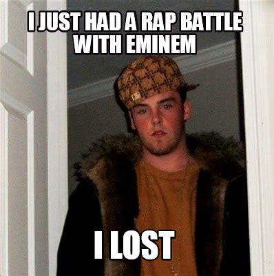 Rap Battle Meme - meme creator i just had a rap battle with eminem i lost