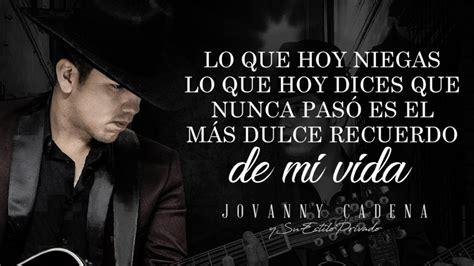 jovanny cadena hombre talentoso letra letra 168 no me queda mas 168 jovanny cadena y su estilo