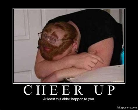 Funny Cheer Up Meme - cheer someone up quotes memes
