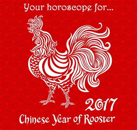new year zodiac rooster horoscope 2017 year of the rooster sacred