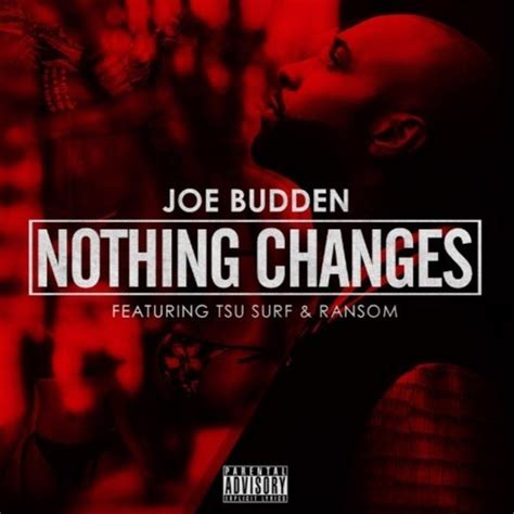 Joe Turner Nothings Changed joe budden nothing changed lyrics genius lyrics