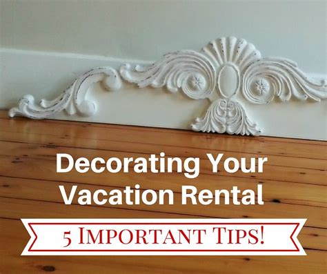 decorating a rental home decorating your vacation rental 5 tips