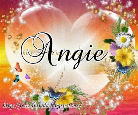 imagenes de happy birthday angie feliz d 205 a a la vida angie