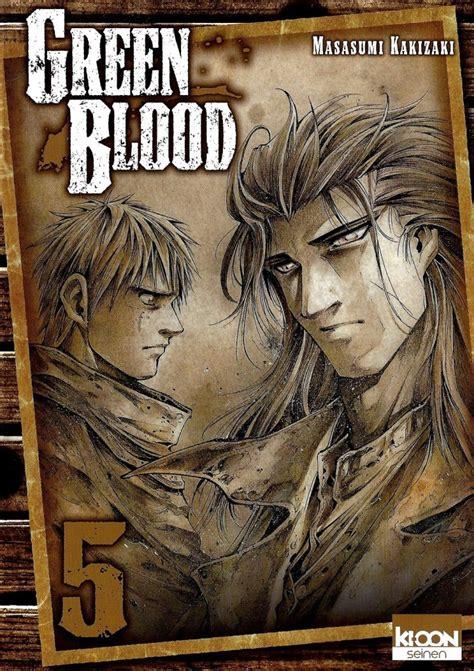 Review Green Blood Tome 5 Tirer Un Trait Sur Le Pass 233
