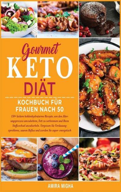 Gourmet Keto Diät Kochbuch Für Frauen nach