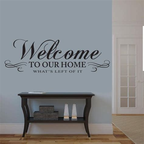 Funny Home Decor Signs by Welcome To Our Home Whats Left Of It Wall Decal Living