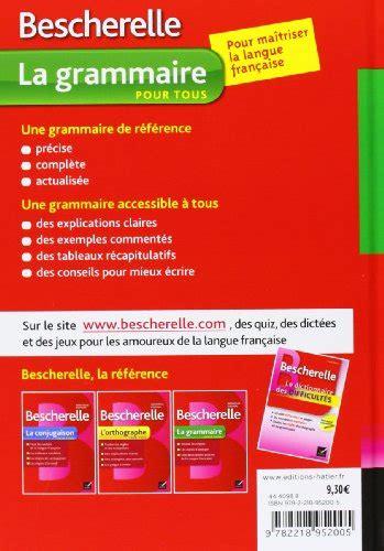 bescherelle bescherelle grammaire 2218952009 bescherelle la grammaire pour tous corsi di lingue straniere e supporti didattici panorama auto