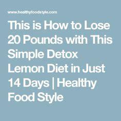 Lose 20 Pounds In 2 Weeks Detox Diet by Best Diet Lemon Recipe On