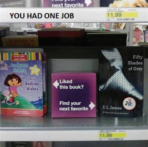 libro you had one job one job fails boobks dora 50 shades gray team jimmy joe