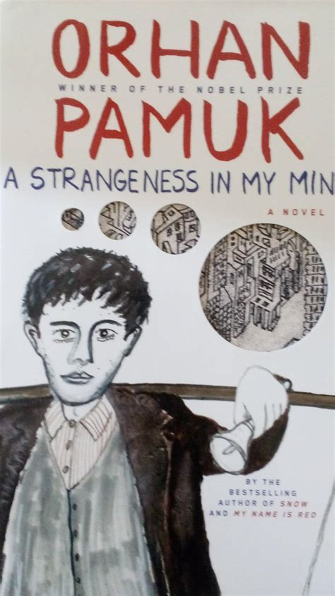 Orhan Pamuk A Strangeness In My Mind eloping with pamuk to the strangeness in istanbul s mind