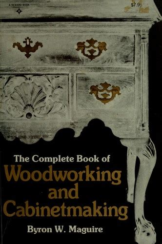 the complete book of woodworking the complete book of woodworking and cabinetmaking open