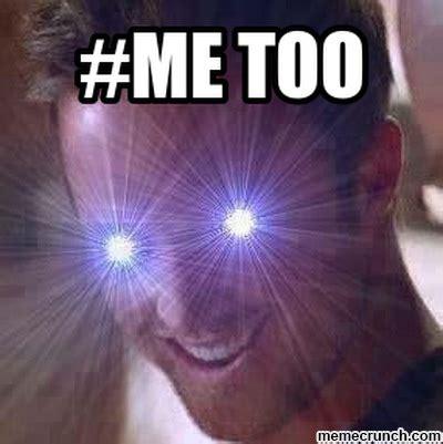 Me Too Meme - me too