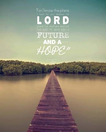 Jeremiah 29 11 For I Know The Plans I Have For You Lake