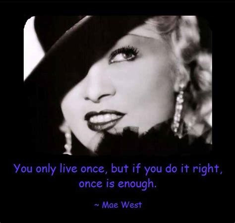 you only live once mae west you only live once