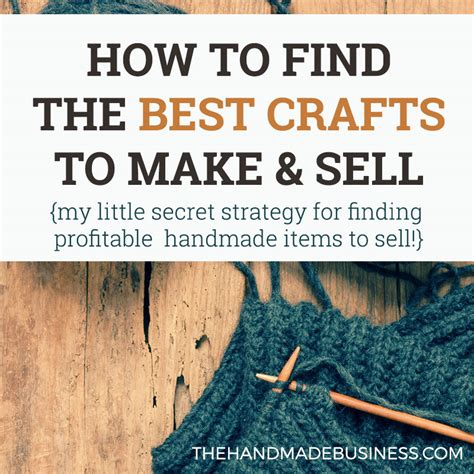 Buy And Sell Handmade Items - find the best crafts to make and sell my secret strategy
