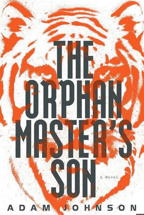 the prize books pulitzer prize fiction 2013 orphan master s by adam