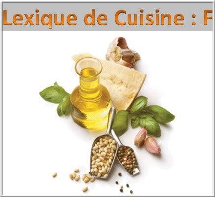 lexique de cuisine lexique de cuisine f a vos assiettes recettes de