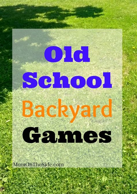 old backyard games for kids to play mom on the side