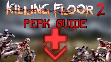 killing floor 2 be the best medic field medic perk