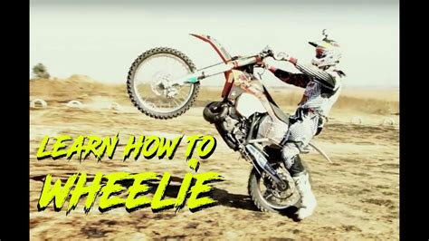 how to wheelie a motocross bike learn to wheelie a dirt bike how to wheelie youtube