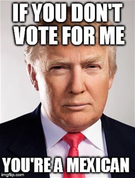 Vote For Me Meme - donald trump imgflip