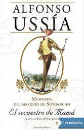 libro el secuestro de mam serie memorias del marqu 233 s de sotoancho lectulandia