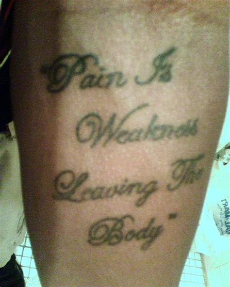 pain is weakness leaving the body tattoo is weakness leaving the 2nd look