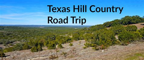 texas hill country road trip map texas hill country road trip travels