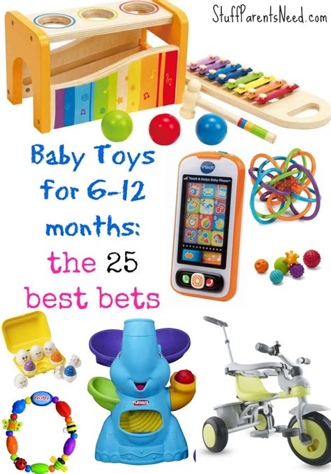 baby toys for 6 12 months 25 best bets