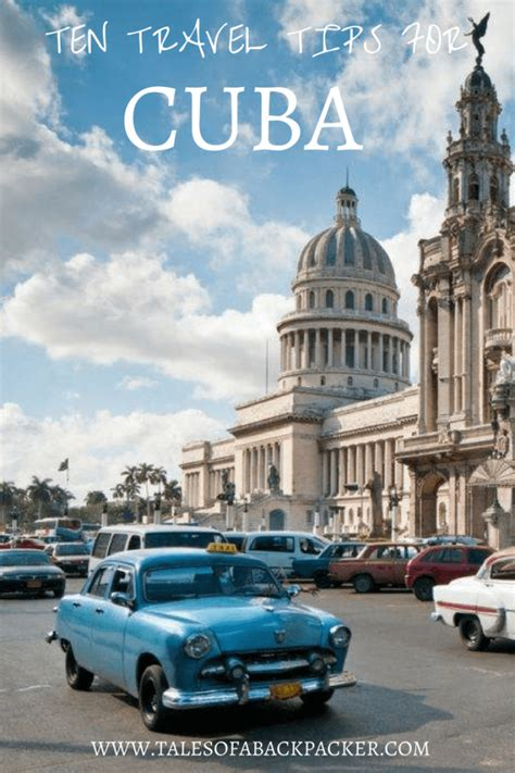 cuba travel guide cuba libre let the cultural history of cuba guide you through the authentic soul of the country cuba best seller volume 3 books ten travel tips for cuba tales of a backpacker