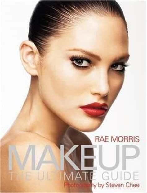 makeup the ultimate guide makeup the ultimate guide by rae morris reviews
