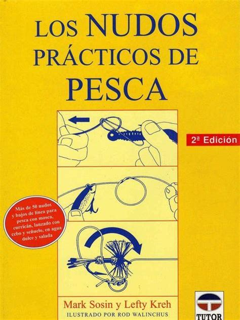 libro los bosques ibericos practicos los nudos pr 225 cticos de pesca libros n 193 uticos nudos