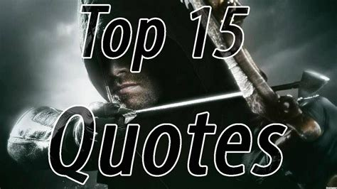 arrow quotes top 15 best arrow quotes