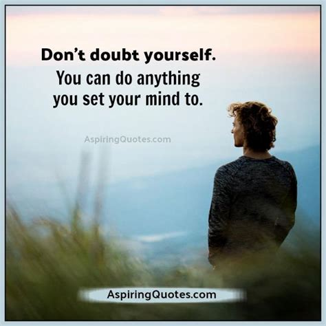 how to your to do anything you can do anything you set your mind to aspiring quotes