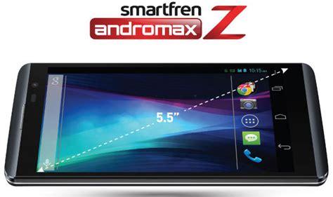 Lcd Smartfren Andromax Z smartfren andromax z ponsel android keren 2 jutaan panduan membeli