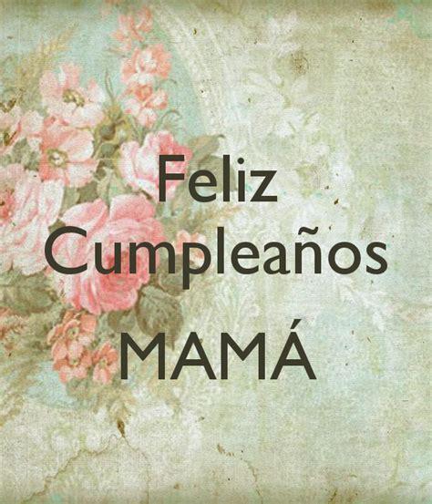 imagenes de feliz cumpleaños mama imagenes de feliz cumple anos mama feliz cumplea 209 os