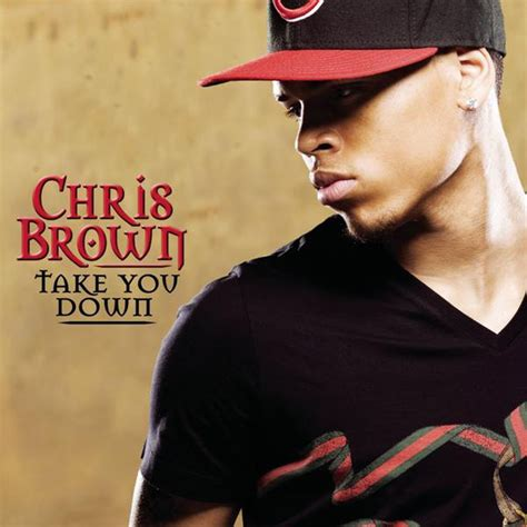chris brown you chris brown take you down lyrics genius lyrics