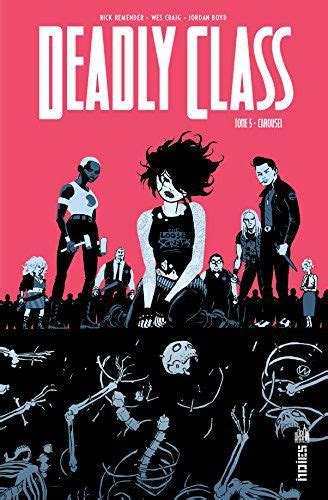Deadly Class Volume 5 deadly class tome 5 wes craig et rick remender