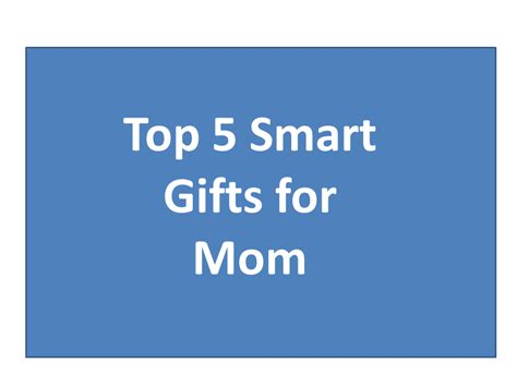 top 5 smart gifts for mom making a smart home