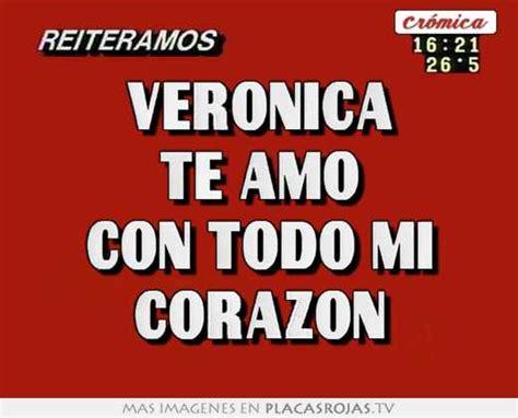 Imagenes Te Amo Veronica | veronica te amo con todo mi corazon placas rojas tv