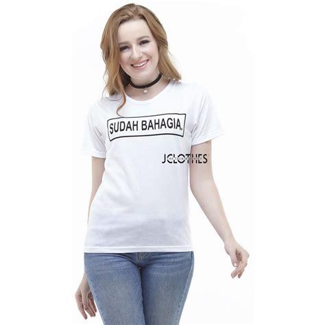 Sudah Bahagia Lengan Panjang jclothes kaos wanita t shirt kaos cewe
