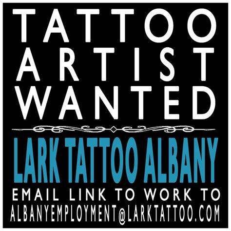 tattoo shops albany ny lark albany ny is seeking artist lark