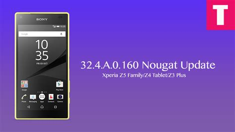Sony Xperia Z3 Plus Aka Z4 Nougat 32 4 a 0 160 nougat update for xperia z5 z4
